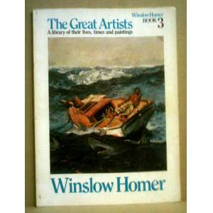 WINSLOW HOMER - THE GREAT ARTISTS - BOOK 3