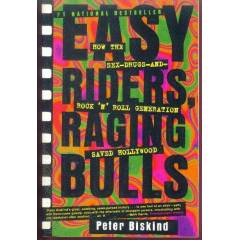 EASY RİDERS, RAGİNG BULLS How The Sex Drugs And