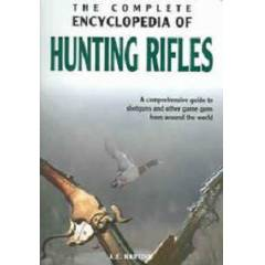 THE COMPLETE ENCYCLOPEDİA OF HUNTİNG RİFLES