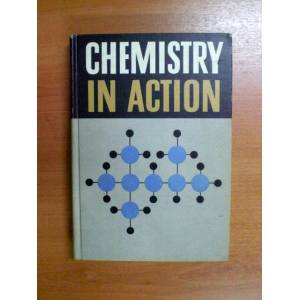 CHEMISTRY IN ACTION - GEORGE W. RAWLINS