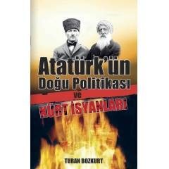 Atat�rk'�n Do�u Politikas� ve K�rt �syanlar�
