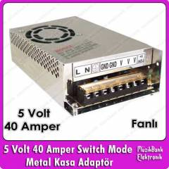 5 Volt 40 Amper Switch Mode Metal Kasa Adapt�r
