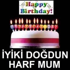 HAPPY BIRTHDAY �ZEL TEK HARF MUM DO�UM G�N� MUMU