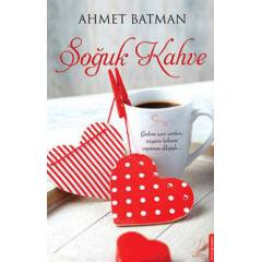 So�uk Kahve -Ahmet Batman-Roman -Kitap