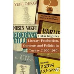 Literary Production, Currents and Politics