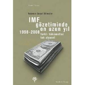IMF G�zetiminde On Uzun Y�l , 1998 - 2008 -