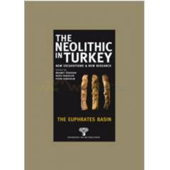 The Neolithic in Turkey - The Euphrates Bas�n