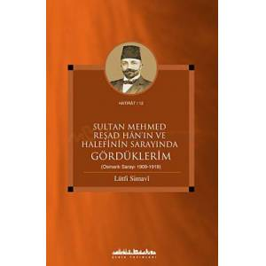 Sultan Mehmed Re�ad Han'�n ve Halefinin
