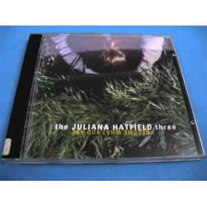 CD Juliana Hatfield Three Become What You Are