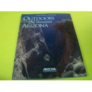 *OUTDOORS IN ARIZONA A Guide to Hiking and Backp
