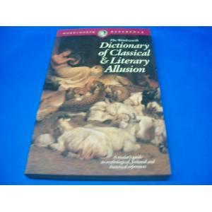 *DICTIONARY OF CLASSICAL & LITERARY ALLUSION