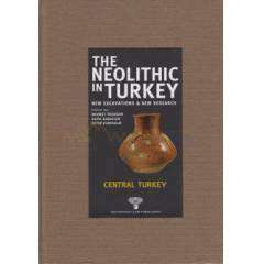 The Neolithic in Turkey - Central Turkey