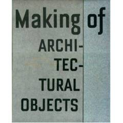 Making of: Architectural Objects