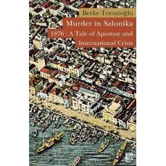Murder in Salonika 1876: A Tale of Apostasy and