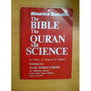 THE BIBLE THE QUR'AN AND SCIENCE - MAURICE BUCAI