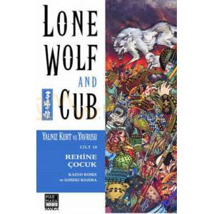 Lone Wolf and Cub Say�: 10 - Rehine �ocuk