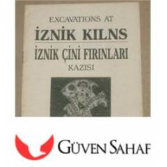İZNİK ÇİNİ FIRINLARI KAZISI - EXCAVATIONS ...
