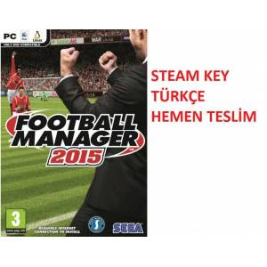 FOOTBALL MANAGER 2015 PC TÜRKÇE STEAM KEY