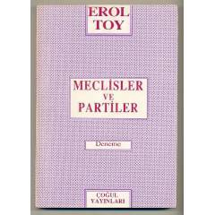 MECL�SLER ve PART�LER / Erol TOY