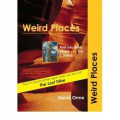 WEIRD PLACES, DAVID ORME, GAR�P YERLER