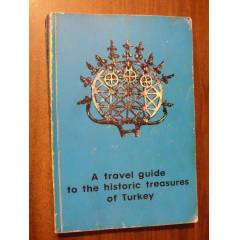 A TRAVEL GU�DE TO THE H�STOR�C TREASURES OF TURK