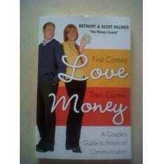 F�RST COMES LOVE THE COMES MONEY SCOTT PALMER