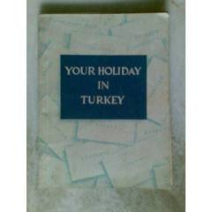 YOUR HOLIDAY IN TURKEY