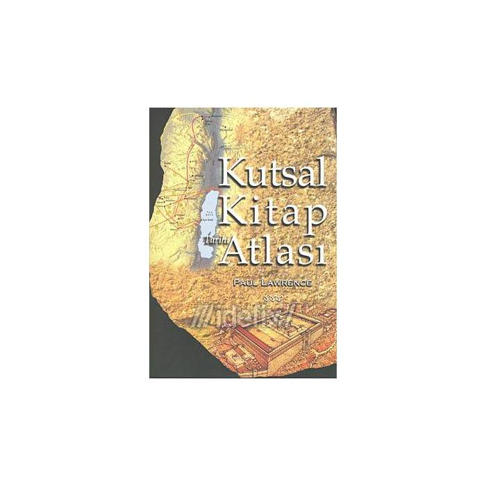 Kutsal Kitap Atlas� (Ciltli) - Paul Lawrence