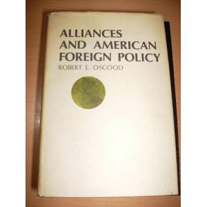alliances and american foreign policy - osgood