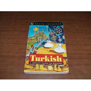 TURK�SH A COMPLETE COURSE FOR BEGINNERS