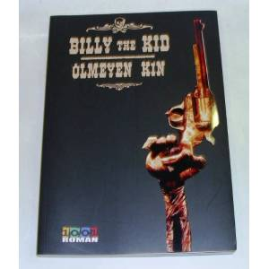 BILLY THE KID: �LMEYEN KIN * ��ZG� ROMAN