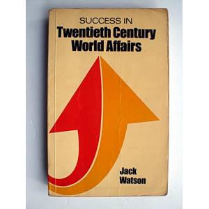 SUCCESS IN TWENTIETH CENTURY WORLD AFFAIRS