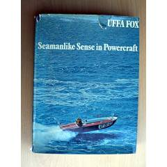 SEAMANLIKE SENSE IN POWERCRAFT