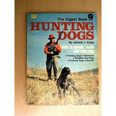 THE DIGEST BOOK OF HUNTING DOGS-JEROME J.KNAP