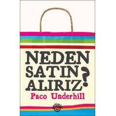 NEDEN SATIN ALIRIZ? WHY WE BUY, PACO UNDERHILL