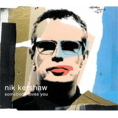 NIK KERSHAW - SOMEBODY LOVES YOU  CD S 2.EL