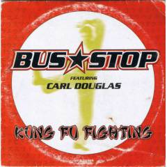 BUS STOP FT CARL DOUGLAS - KUNG FU  CD S 2.EL