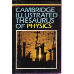 CAMBRIDGE ILLUSTRATED THESAURUS OF PHYSICS