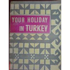 YOUR HOL�DAY IN TURKEY