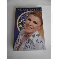 ASTROLOJ� VE BUR�LAR 2012 - NURAY SAYARI