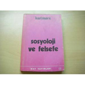 SOSYOLOJ� VE FELSEFE, KARL MARX, MAY