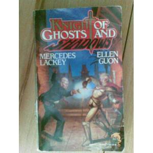 KNIGHT OF GHOSTS AND SHADOWS / MERCEDES LACKEY