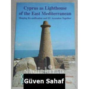 CYPRUS AS LIGHTHOUSE OF THE EAST MEDITERRANEAN