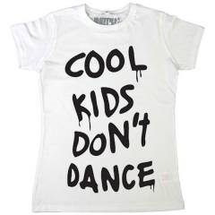 COOL KIDS DON'T DANCE T-SHIRT
