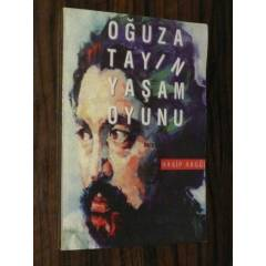 O�UZ ATAY'IN YA�AM OYUNU - HAS�P AKG�L