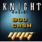 KN�GHT ONL�NE 800 CASH N Point / USKO