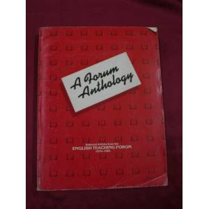 A FORUM ANTHOLOGY SELECTED ARTİCLES FORM THE ENGLİSH TEACHİNG FORUM 1979-1983