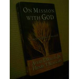 ON MISSION WITH GOD - AVERY T. WILLIS JR. HENRY T. BLACKABY - İMZALI