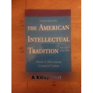The American Intellectual Tradition - Volume I 1630-1865 Fifth Edition Edi.  D.A.Hollinger...