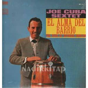 JOE CUBA SEXTET - El Alma Del Barrio - The Soul